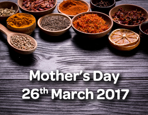 Mothers Day 26th March 2017 - Spice Lounge Petersfield - Restaurant Petersfield - Authentic Indian Cuisine Hampshire - Free Local Delivery - Takeaway Menu - Set Menu - Weekly Offers