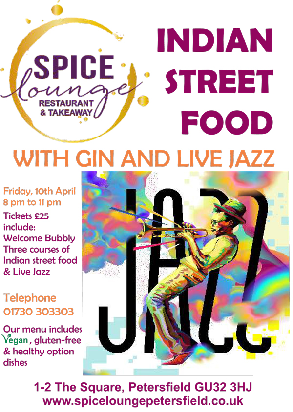 Indian Street Food & Live Jazz 10th April 2020 Spice Lounge Petersfield Authentic Indian Cuisine Petersfield Hampshire